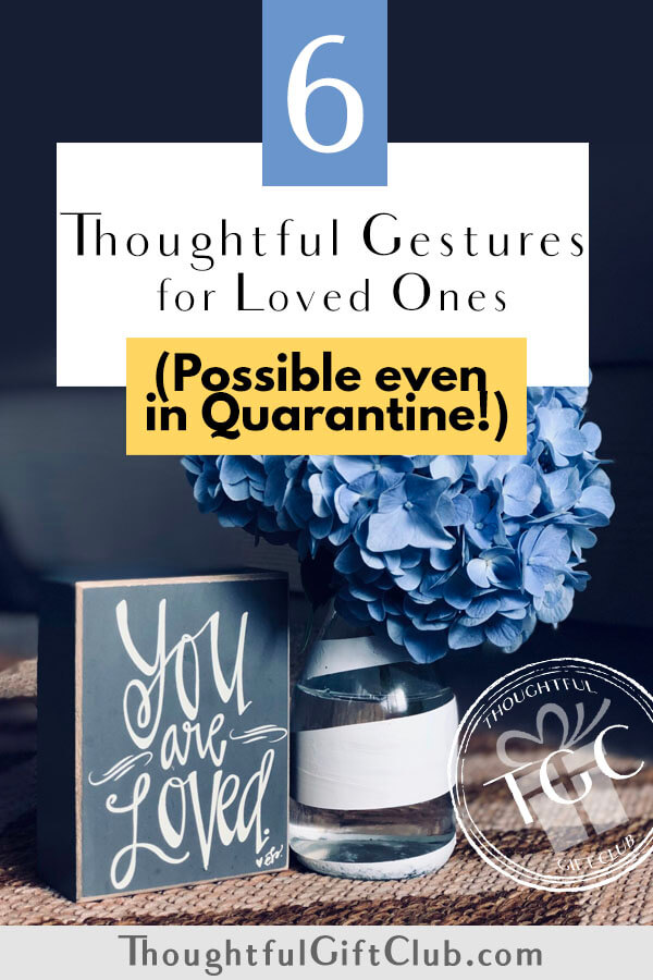 6 Thoughtful Gift Ideas & Gestures for Loved Ones While Social Distancing or in Quarantine