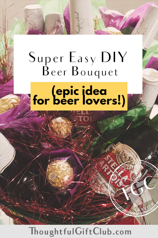 Beer Bouquet DIY Tutorial: Step by Step How to Make an Epic Bouquet of Beer!