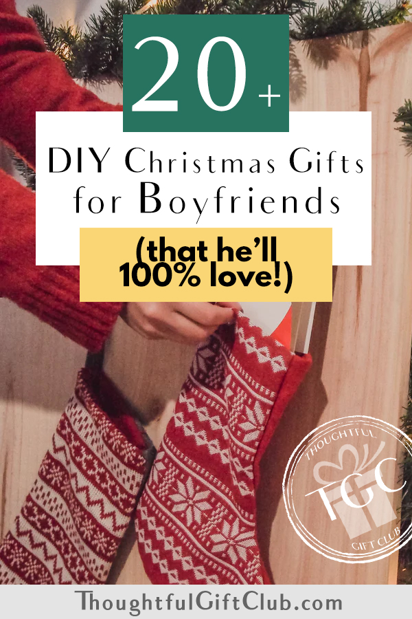 20+ Thoughtful DIY Christmas Gifts for Your Boyfriend (That He's Sure to Love!)