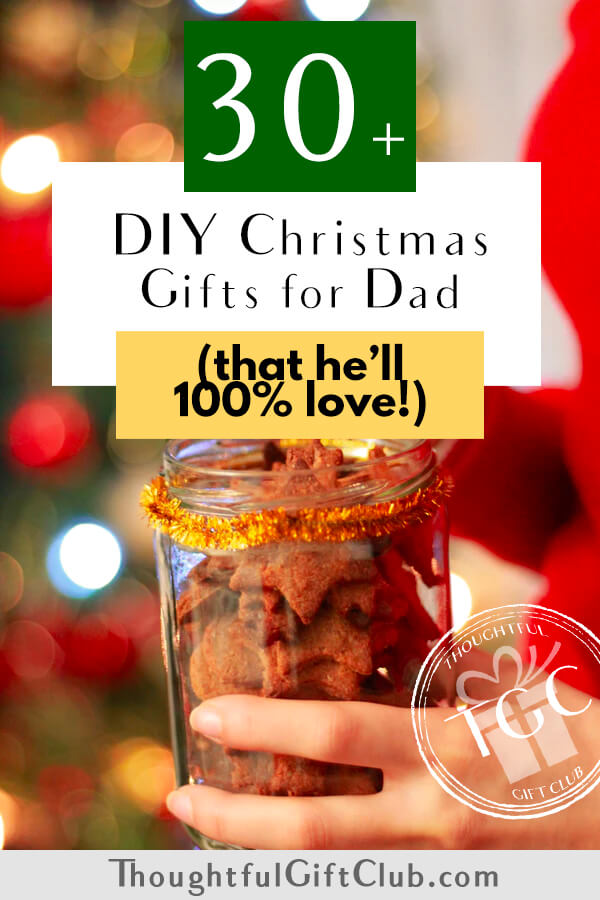 Thoughtful DIY Christmas Gifts for Dad (That He's Sure to Love!)