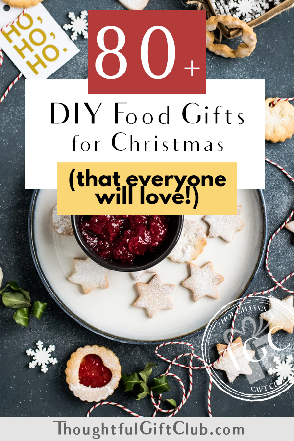 Thoughtful & Homemade Christmas Food Gifts: 80+ Ideas Everyone Will Love!