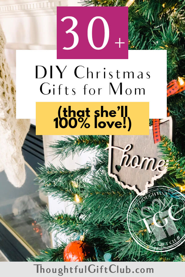Thoughtful DIY Christmas Gifts for Mom (That She's Sure to Love!)
