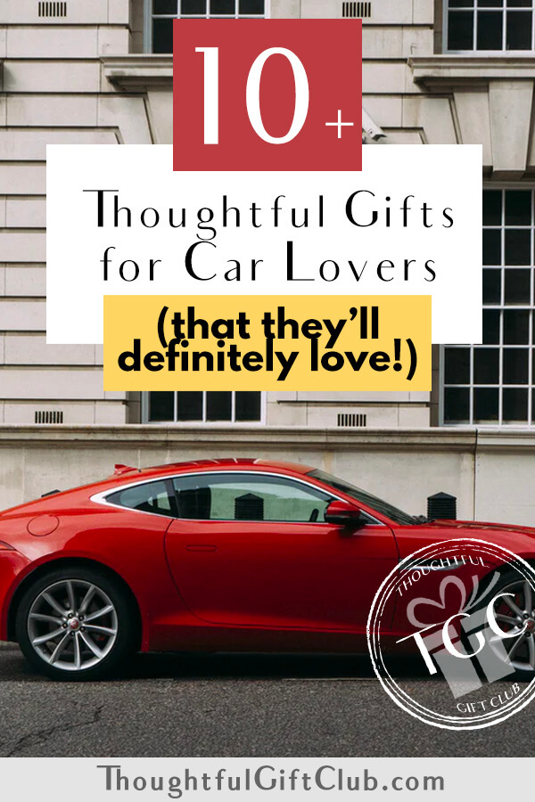 Thoughtful Gifts for Car Lovers: Car Gifts (for Every Budget!)