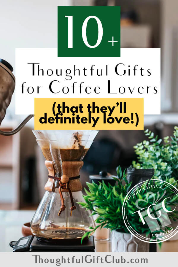 Thoughtful Gifts for Coffee Lovers: Coffee Gifts (for Every Budget!)