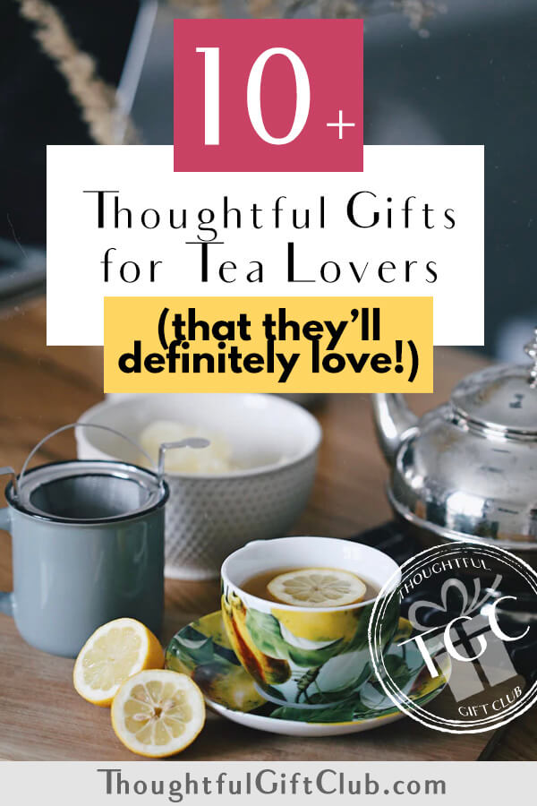 Thoughtful Gifts for Tea Lovers: Tea Gifts (for Every Budget!)