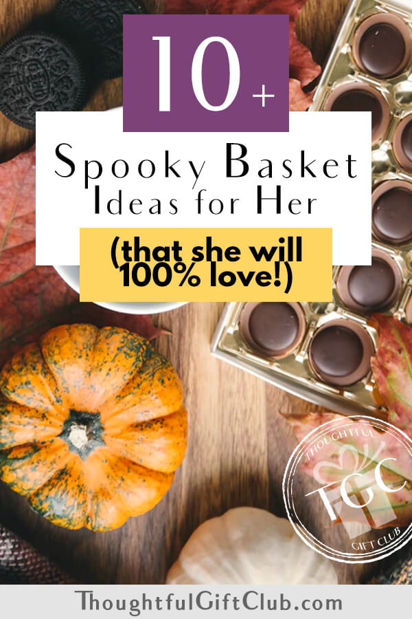 10+ Spooky Basket Ideas for Girlfriends that Are Total #Ghouls