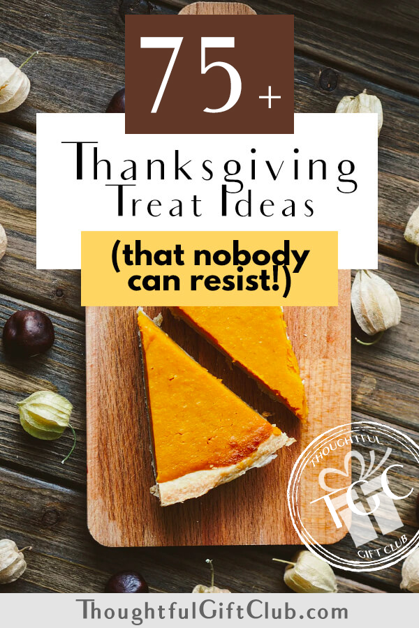 75+ Yummy Thanksgiving Treats (That Everyone Will Appreciate)!