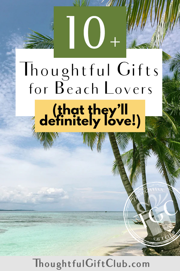 Thoughtful Gifts for Beach Lovers: Beach-Themed Gifts (for Every Budget!)