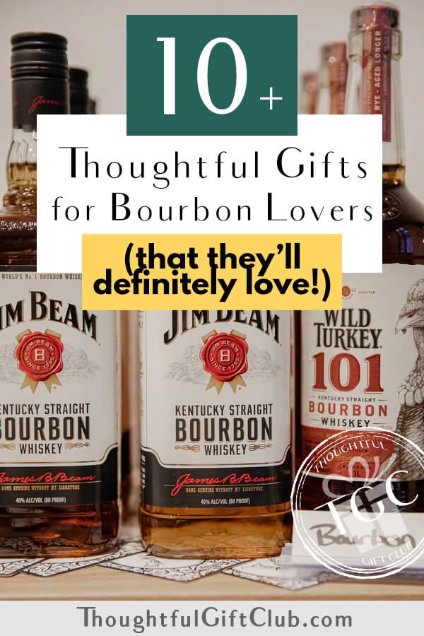 Thoughtful Gifts for Bourbon Lovers: Bourbon Gifts (for Every Budget!)