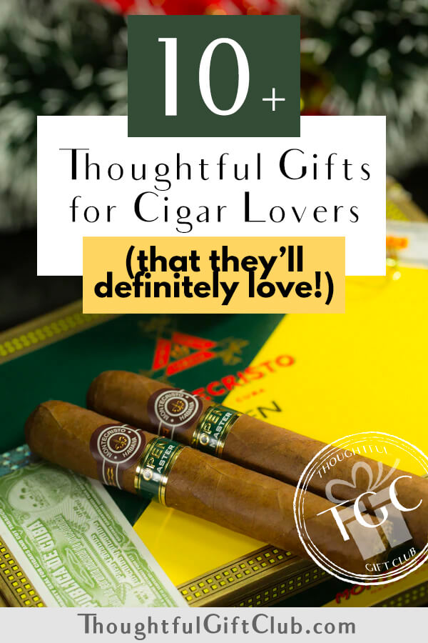 Thoughtful Gifts for Cigar Lovers: Cigar Gifts (for Every Budget!)
