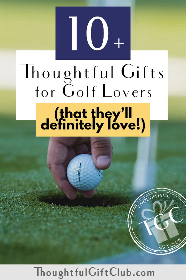 Thoughtful Gifts for Golf Lovers: Golf Gifts (for Every Budget!)