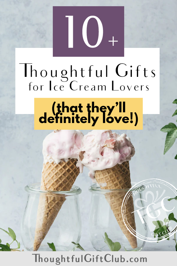 Thoughtful Gifts for Ice Cream Lovers: Ice Cream Gifts (for Every Budget!)