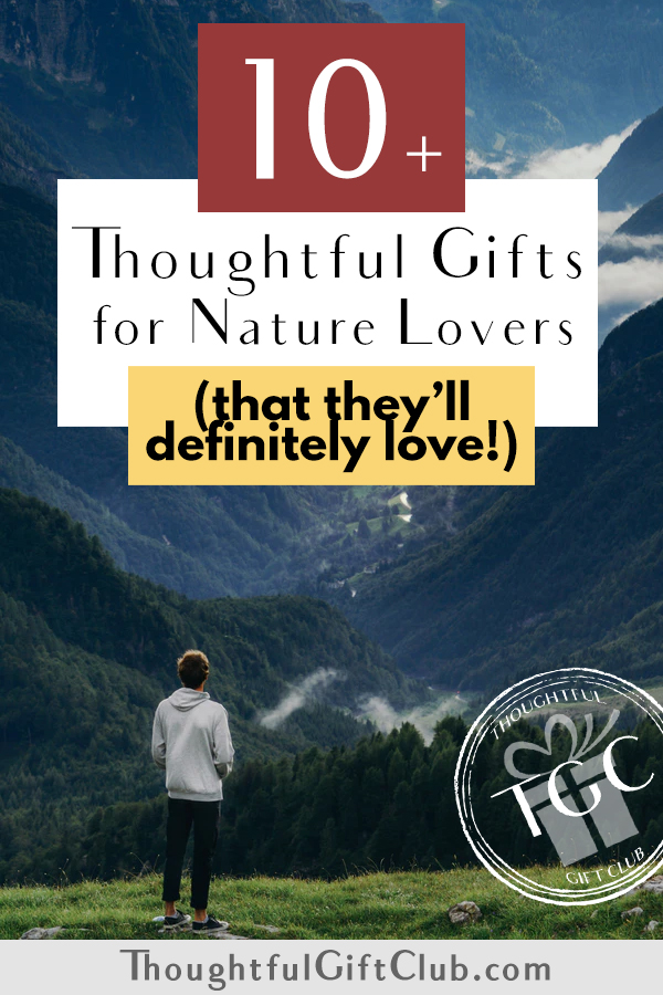 Thoughtful Gifts for Nature Lovers: Nature Gifts (for Every Budget!)