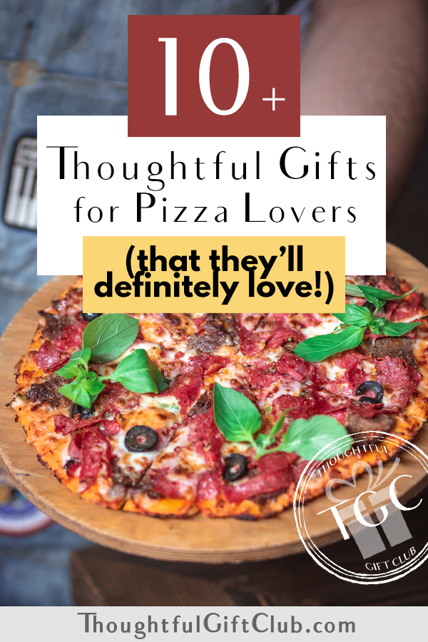 Thoughtful Gifts for Pizza Lovers: Pizza Gifts (for Every Budget!)
