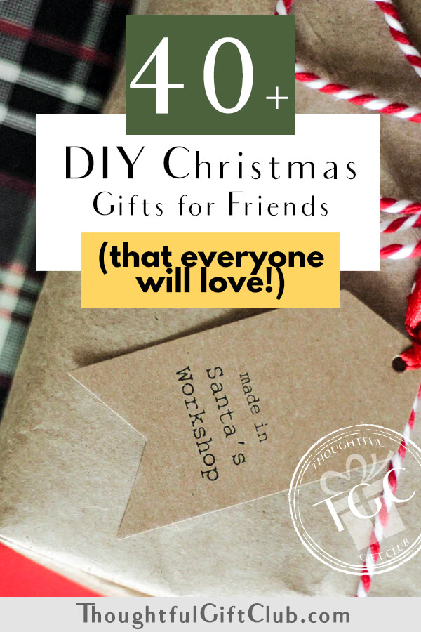 40+ Thoughtful DIY Christmas Gifts for Friends: Homemade Gift Ideas Everyone Will Love!