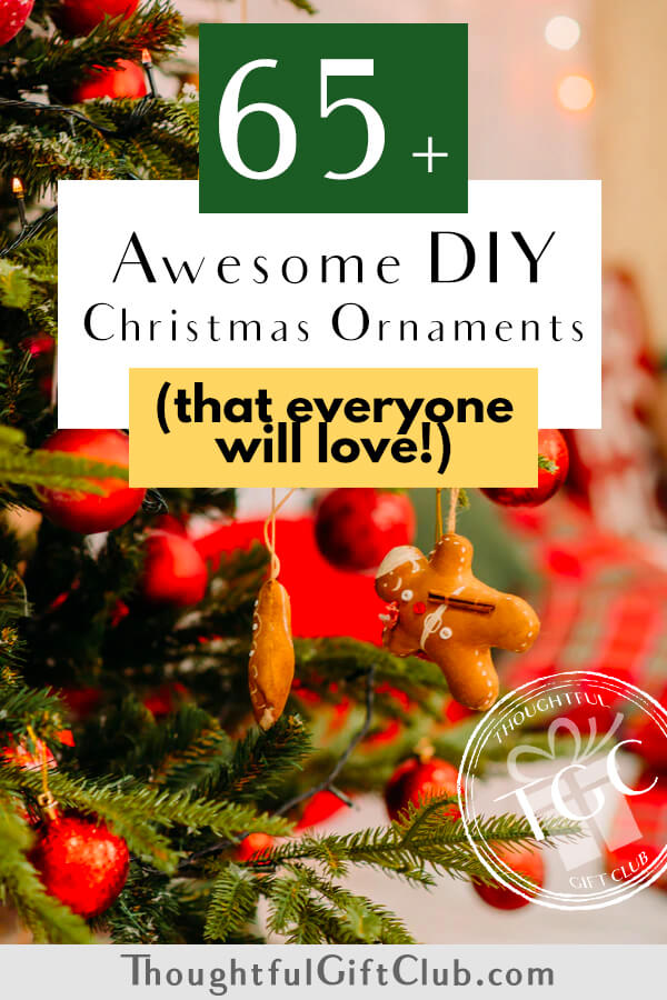 65+ Thoughtful DIY Christmas Ornaments (That Also Make Perfect Gifts!)