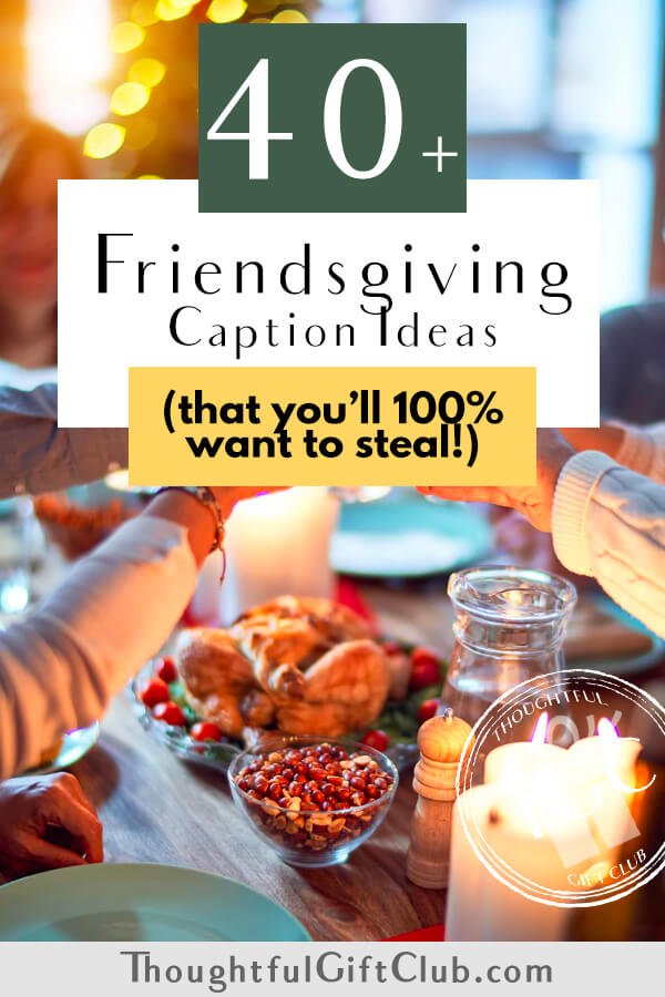 40+ Friendsgiving Captions for Instagram, Facebook & Beyond