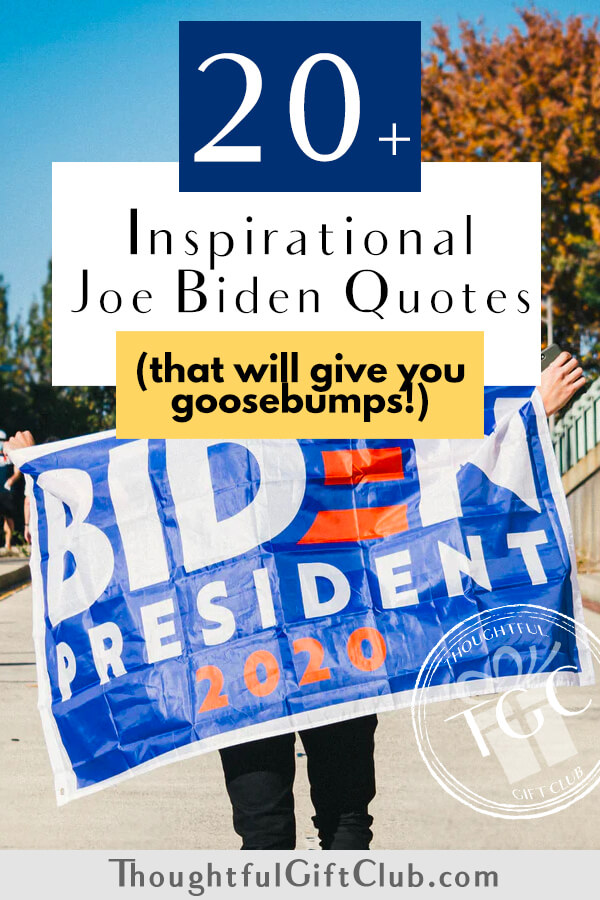 20+ of the Best Joe Biden Quotes (That Will Restore Hope & Faith in Humanity)