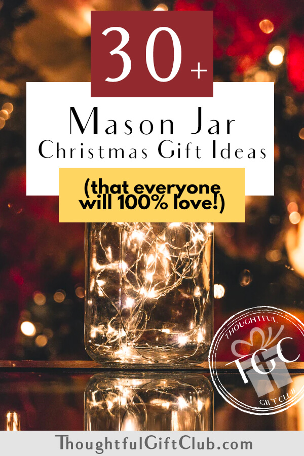 30+ DIY Mason Jar Christmas Gift Ideas (That Everyone Will Appreciate)