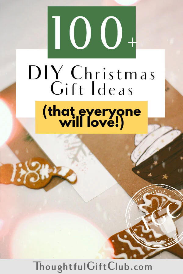 Thoughtful DIY Christmas Gifts: 100+ Homemade Christmas Gift Ideas Everyone Will Love