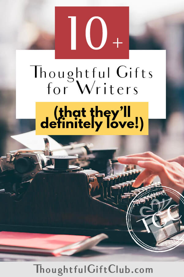 Thoughtful Gifts for Writers: Writer Gift Ideas (for Every Budget!)