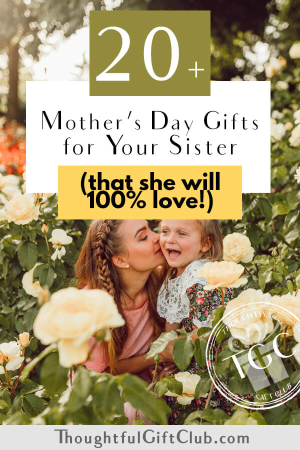 20+ Thoughtful Mother's Day Gifts for Your Sister (That Are Foolproof!)