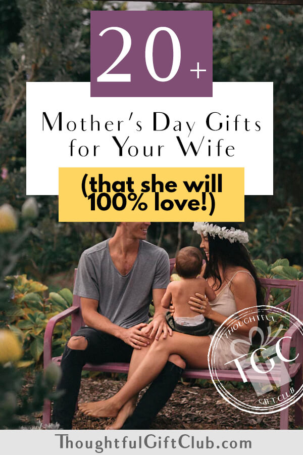 20+ Thoughtful Mother's Day Gifts for Your Wife (That Are Foolproof!)