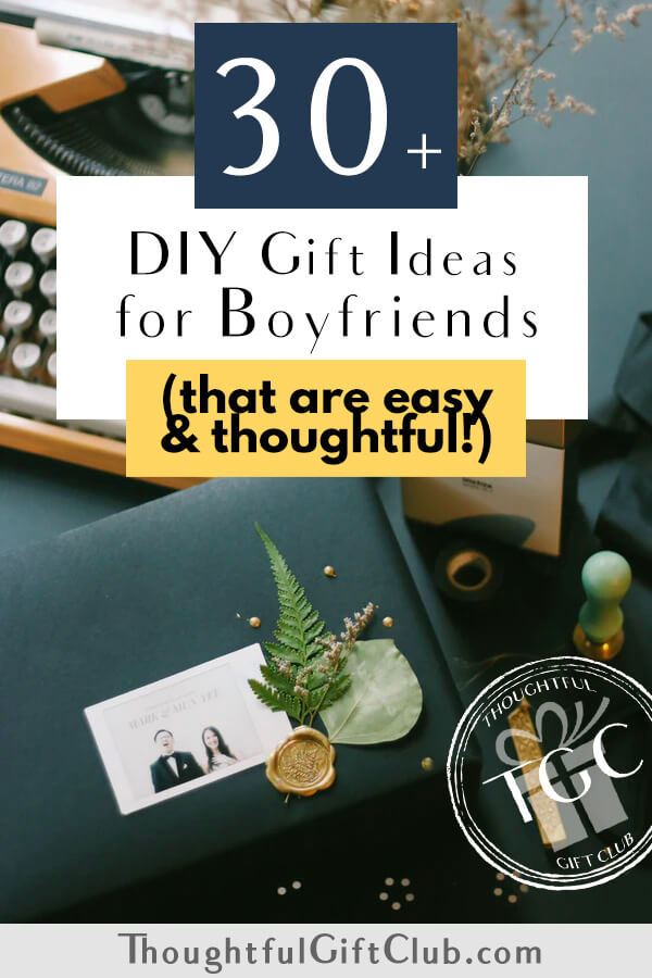 30 Delightfully Thoughtful DIY Gifts to Make for Your Boyfriend