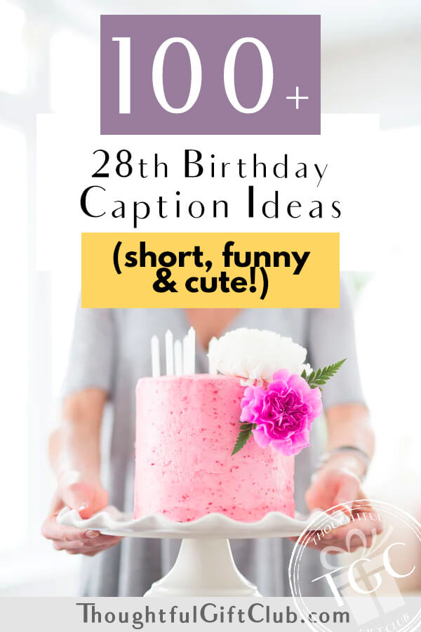100+ 28th Birthday Captions for Instagram, TikTok & Beyond (Funny, Short & Cute!)
