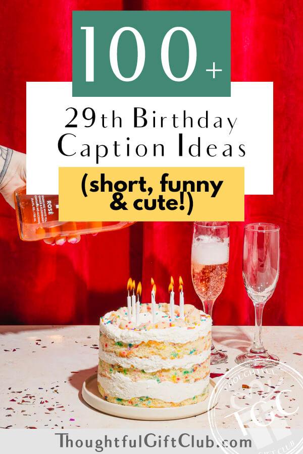 100+ 29th Birthday Captions for Instagram, TikTok & Beyond (Funny, Short & Cute!)