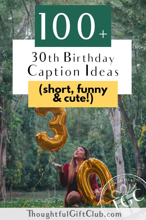 100+ 30th Birthday Captions for Instagram, TikTok & Beyond (Funny, Short & Cute!)
